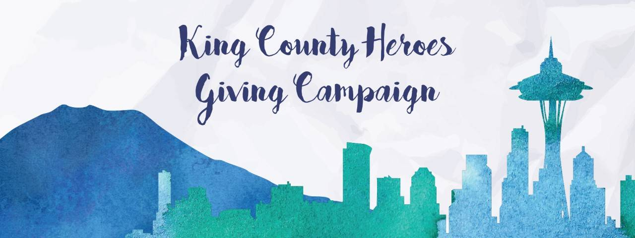 King County Heroes Giving Campaign