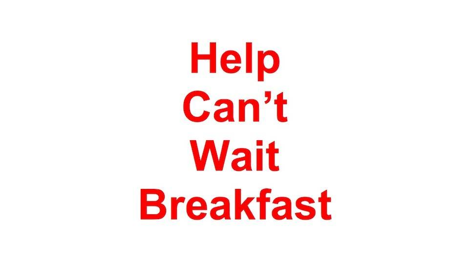 Text header Help Can't Wait Breakfast. Red Text.