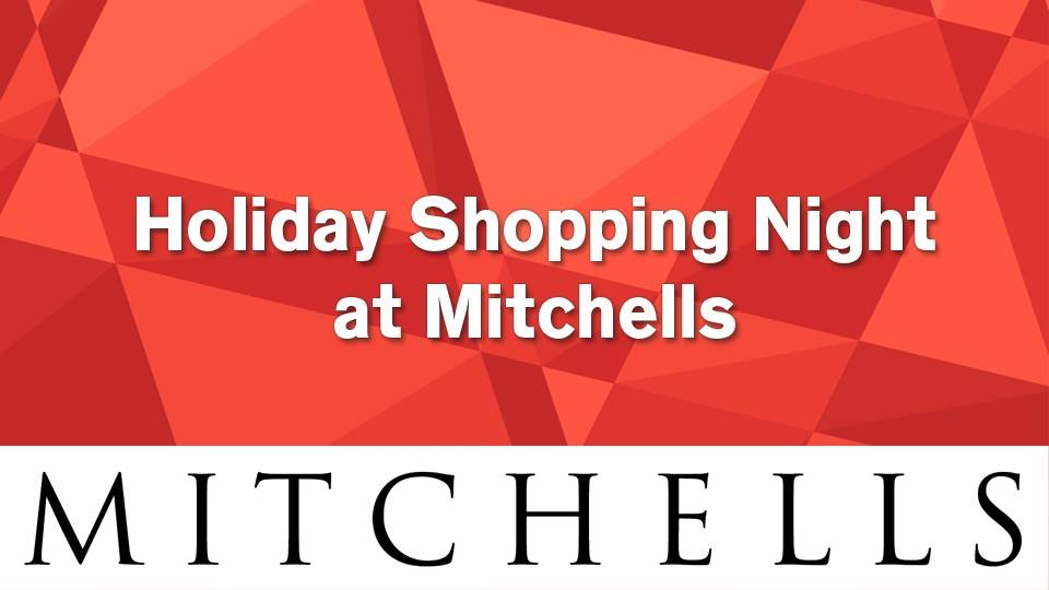 Holiday Shopping Night at Mitchells